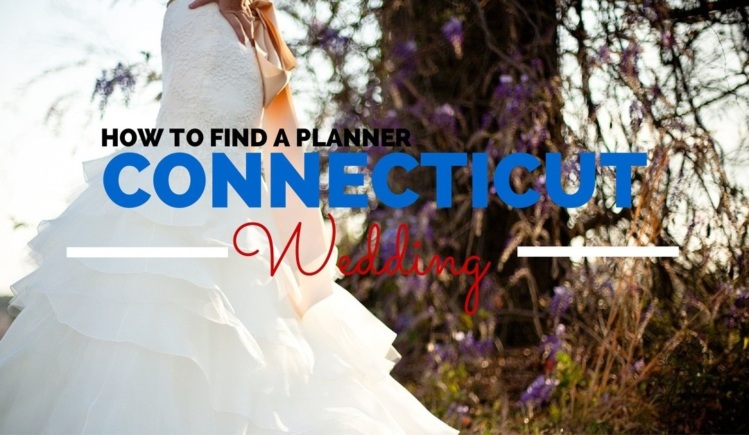 to Select a Wedding Planner for Your Connecticut Wedding