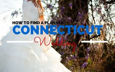 How to Select a Wedding Planner for Your Connecticut Wedding