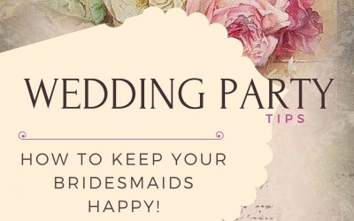 Epic Ways to Keep Your Bridesmaids Happy
